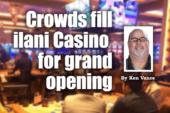 Crowds fill ilani Casino for grand opening