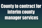 County to contract for interim county manager services