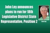 John Ley announces plans to run for 18th Legislative District State Representative, Position 2