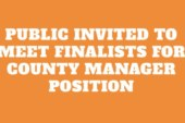 Public invited to meet finalists for county manager position