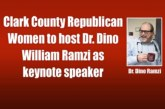 Clark County Republican Women to host Dr. Dino William Ramzi as keynote speaker
