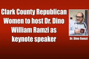 Clark County Republican Women to host Dr. Dino William Ramzi as keynote speaker