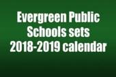 Evergreen Public Schools sets 2018-2019 calendar