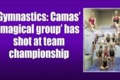 Gymnastics: Camas' 'magical group' has shot at team championship