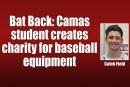 Bat Back: Camas student creates charity for baseball equipment