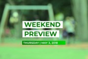 Weekend Preview • May 3, 2018