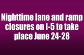 Nighttime lane and ramp closures on I-5 to take place June 24-28