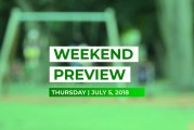 Weekend Preview • July 5, 2018