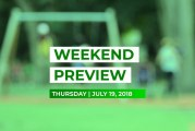 Weekend Preview • July 19, 2018