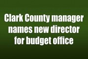 Clark County manager names new director for budget office