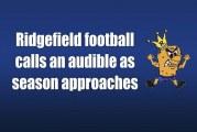 Ridgefield football calls an audible as season approaches