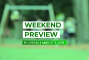 Weekend Preview • August 2, 2018