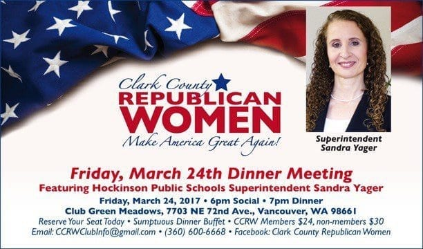 The Clark County Republican Women invite the general public to attend their next dinner on Fri., March 24 at Club Green Meadows. The event will begin at 6 p.m. and will feature keynote speaker Sandra Yager, superintendent of Hockinson Public Schools.