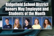 Ridgefield School District honors May Employee and Students of the Month