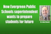 New Evergreen Public Schools superintendent wants to prepare students for future