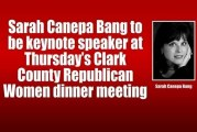 Sarah Canepa Bang to be keynote speaker at Thursday's Clark County Republican Women dinner meeting