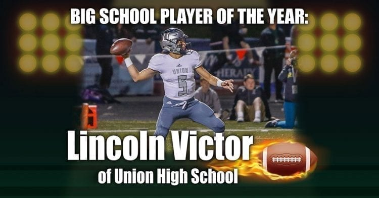 Quarterback Lincoln Victor led Union to the Class 4A Greater St. Helens League title and he is ClarkCountyToday.com's big school Player of the Year.