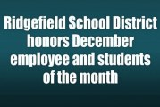 Ridgefield School District honors December employee and students of the month
