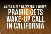 4A/3A girls basketball notes: Prairie gets wake-up call in California
