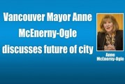 Vancouver Mayor Anne McEnerny-Ogle discusses future of city