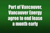 Port of Vancouver, Vancouver Energy agree to end lease a month early