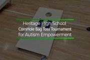 Heritage High School CornHole Bag Toss Tournament for Autism Empowerment
