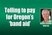Tolling to pay for Oregon's 'band aid'