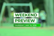 Weekend Preview • May 10, 2018