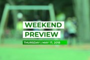 Weekend Preview • May 17, 2018