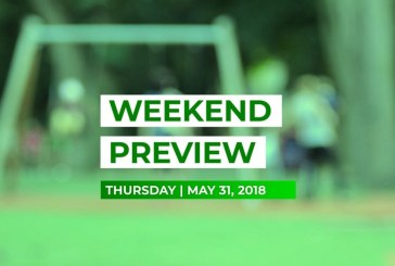 Weekend Preview • May 31, 2018