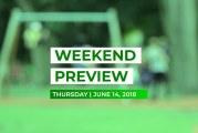 Weekend Preview • June 14, 2018