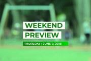 Weekend Preview • June 7, 2018