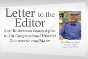 Letter: Earl Bowerman issues a plea to 3rd Congressional District Democratic candidates