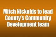 Mitch Nickolds to lead County's Community Development team
