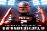 College football recruiting: QB Victor passes for a receiver, too