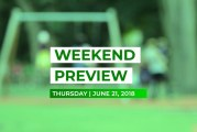 Weekend Preview • June 21, 2018