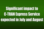 Significant impact to C-TRAN Express Service expected in July and August