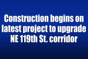 Construction begins on latest project to upgrade NE 119th St. corridor