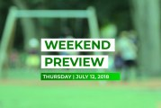 Weekend Preview • July 12, 2018