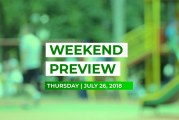 Weekend Preview • July 26, 2018