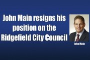 John Main resigns his position on the Ridgefield City Council
