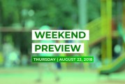 Weekend Preview • August 23, 2018