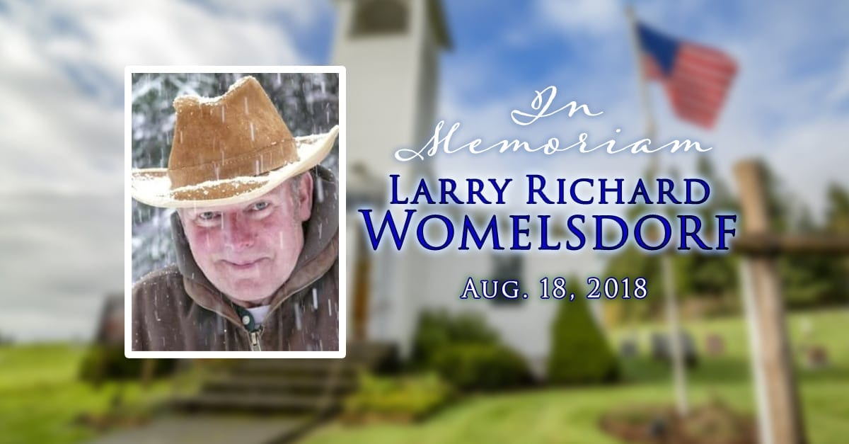 Larry Richard Womelsdorf was called home to be with his Savior at 4:40 p.m. on Aug. 18, 1918.