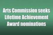 Arts Commission seeks Lifetime Achievement Award nominations