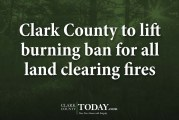 Clark County to lift burning ban for all land clearing fires