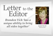 Letter: Brandon Vick 'has a unique ability to bring all sides together'