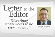 Letter: 'Disturbing movie needs to be seen anyway'