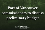 Port of Vancouver commissioners to discuss preliminary budget