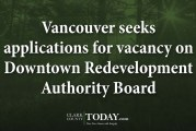 Vancouver seeks applications for vacancy on Downtown Redevelopment Authority Board