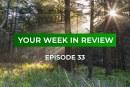 Your Week in Review – Episode 33 • October 26, 2018